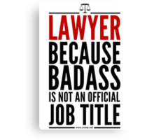 Lawyer Because Badass Is Not An Official Job Title Canvas Print
