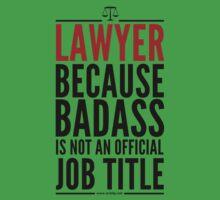 Lawyer Because Badass Is Not An Official Job Title Kids Clothes
