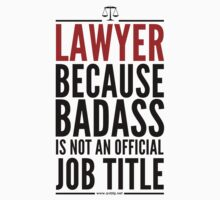 Lawyer Because Badass Is Not An Official Job Title Kids Clothes