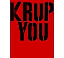 Krup You Photographic Print