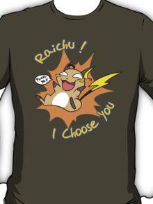 Raichu I choose You ! T-Shirt