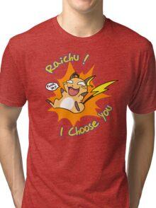 Raichu I choose You ! Tri-blend T-Shirt