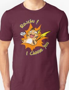 Raichu I choose You ! Unisex T-Shirt