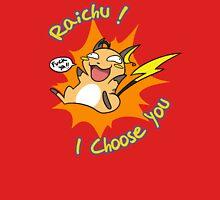 Raichu I choose You ! Unisex T-Shirt