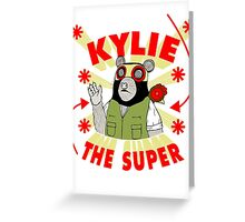 Kylie The Super Greeting Card
