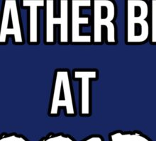 I'd Rather Be At 221B Sticker