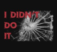 I didn't do it T-shirt by Ghelly