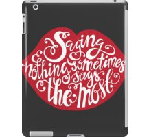 Saying Nothing iPad Case/Skin