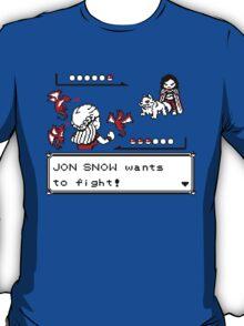 Jon Snow wants to fight... T-Shirt