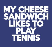 My cheese sandwich likes to play tennis by onebaretree