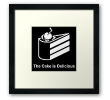 The Cake is Delicious Framed Print