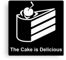 The Cake is Delicious Canvas Print