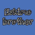 Eskimo Brother by iheartgallifrey