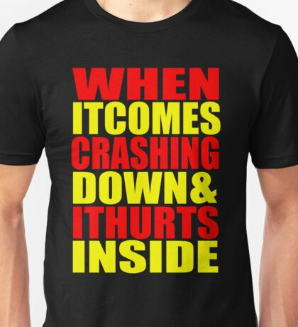 When It Comes Crashing Down... Unisex T-Shirt