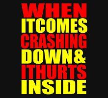 When It Comes Crashing Down... Unisex T-Shirt