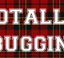Totally Buggin' Sticker
