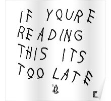 If You're Reading This It's Too Late Poster