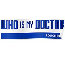 WHO is my DOCTOR Poster