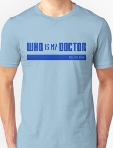 WHO is my DOCTOR T-Shirt