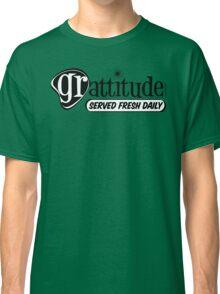 Grattitude (Attitude of Gratitude) Genuine Fake Retro Coolness Classic T-Shirt