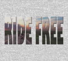 Ride Free by Harleycowgirl