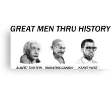 GREAT MEN THRU HISTORY Canvas Print