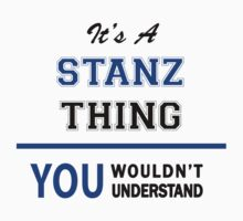 It's a STANZ thing, you wouldn't understand !! by thinging