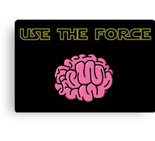 Use the force! Canvas Print