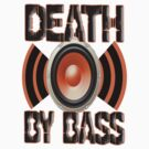 Death By Bass by dustyvinylstore