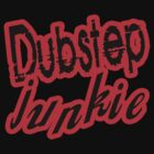 DUBSTEP Junkie by dustyvinylstore