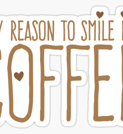 My reason to SMILE is: COFFEE Sticker