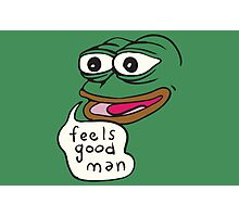 Feels Good Man - Pepe the Frog Photographic Print