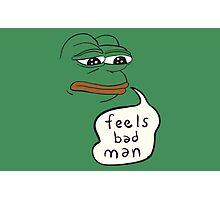 Feels bad man - Pepe the sad frog Photographic Print