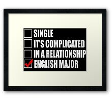Single It's Complicated In A Relationship English Major - TShirts & Hoodies Framed Print