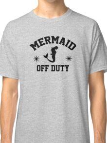 Off Duty Mermaid Classic T-Shirt