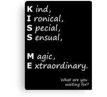 Kiss Me - What Are You Waiting For? Canvas Print