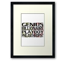 Genius, Billionaire, Playboy, Philanthropist Framed Print