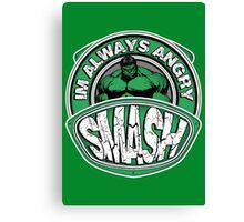 Smash - Im Always Angry Canvas Print