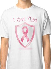 I Got This - Cancer Ribbon Classic T-Shirt