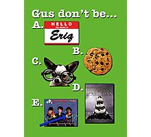 Multiple Choice Gus Photographic Print