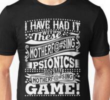Had it with psionics - white Unisex T-Shirt