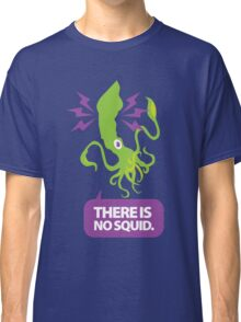 There is No Squid Classic T-Shirt