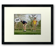 You've Played Before? Framed Print