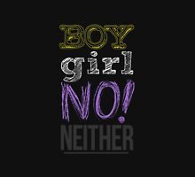 Non-binary: Boy / Girl / NO! / Neither T-Shirt