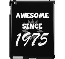 Awesome Since 1975 iPad Case/Skin