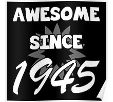 Awesome Since 1945 Poster