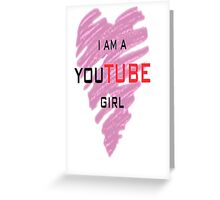 I'm a youtube girl Greeting Card