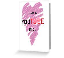 I'm a youtube girl Greeting Card