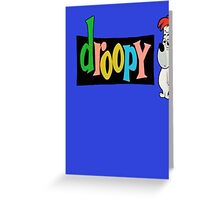 Droopy Greeting Card