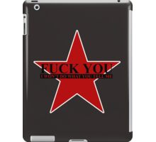 Fuck You - I Won't Do What You Tell Me iPad Case/Skin